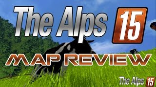 The Alps 15  map review - Farming Simulator 15