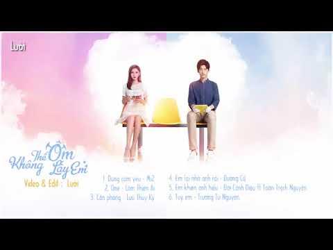 Playlist ►Nhạc Phim Không Thể Ôm Lấy Em   无法拥抱的你 OST