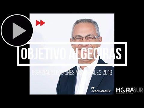 🎥 Objetivo Algeciras con Juan Lozano