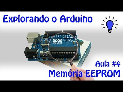 Explorando O Arduino - Aula 4 - Memória EEPROM