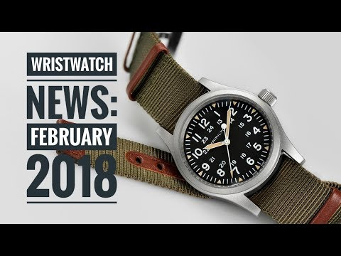 Wristwatch News: February 2018