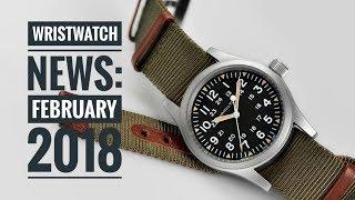 Wristwatch News: February 2018