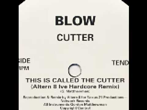 Blow - This is Called the Cutter