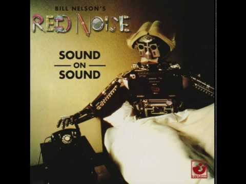Bill Nelson's Red Noise - For Young Moderns [2012 Remaster]