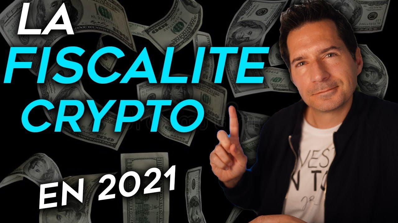 FISCALITE DE LA CRYPTO MONNAIE 2021 - Quoi déclarer? Comment? Combien? Vidéo ULTIME sur la fiscalité