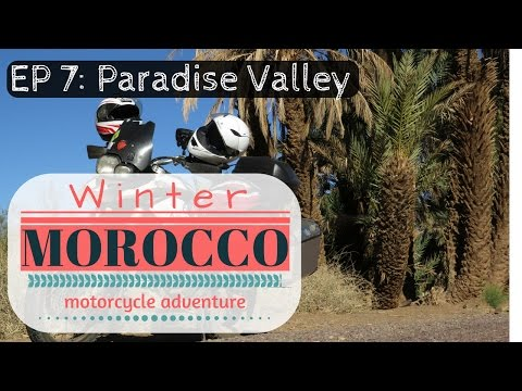 2016 Morocco Motorcycle Winter Ride. Episode 7: Paradise Valley