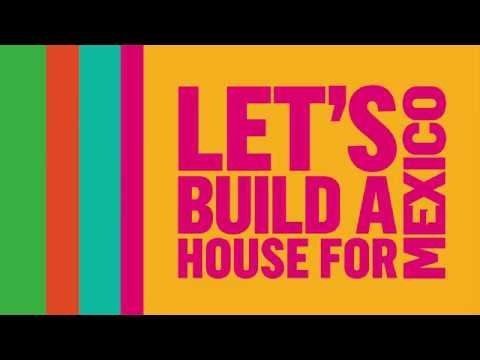 Let's Build a House for Mexico