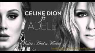 Céline Dion - Water And A Flame ft. Adele [NEW]