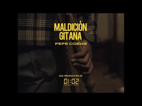Maldición Gitana - Pepe Cosme con Lelo (video oficial)