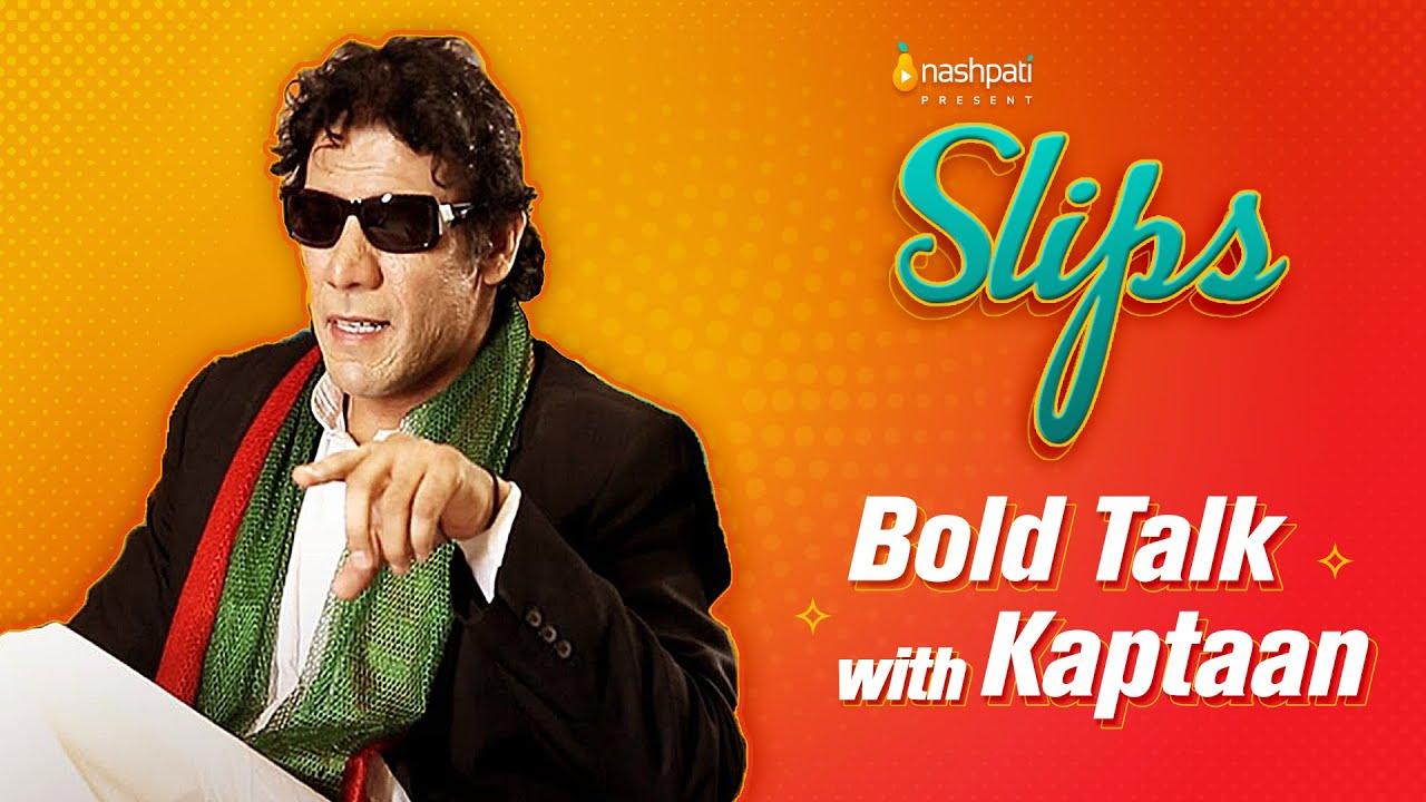 Download Bold Talk with Kaptaan Khan│Slips│Nashpati