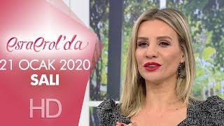 Esra Erol'da 21 Ocak 2020 | Salı