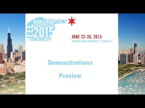 World Haptics Conference 2015, Demonstrations Previews