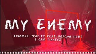 Enemy ( Tommee Profitt Feat. Beacon Light & Sam Tinnesz ) - Lyrics
