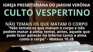 NÃO TEMAIS OS QUE MATAM O CORPO - Mateus 10.24-33