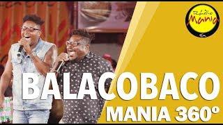 🔴 Radio Mania - Mania 360º | Balacobaco - De Onde eu Venho