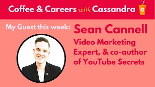 Coffee & Careers with Sean Cannell, YouTube Expert!
