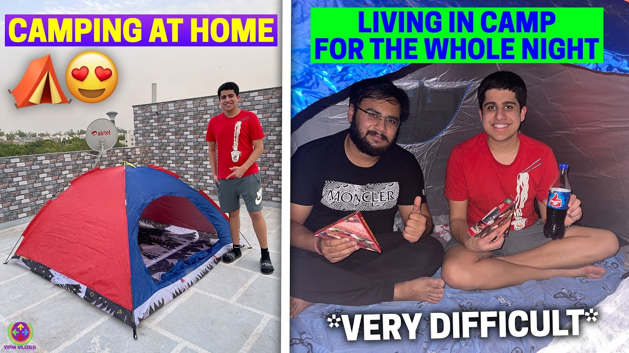 CAMPING AT MY HOME - LIVING WHOLE NIGHT IN CAMP !! ⛺🏠😍
