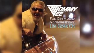 Tommy Vee Feat. Danny Losito & Kareem Shabazz - Life Goes On (Original Radio Mix) [Official]