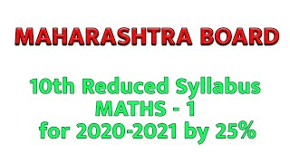 10th Class MATHS -1 Maharashtra State Board Reduced 25% Syllabus for 2020-21