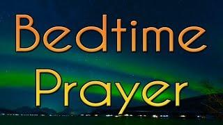 Bedtime Prayer - A Powerful Night Prayer - Evening Prayer Before Sleeping