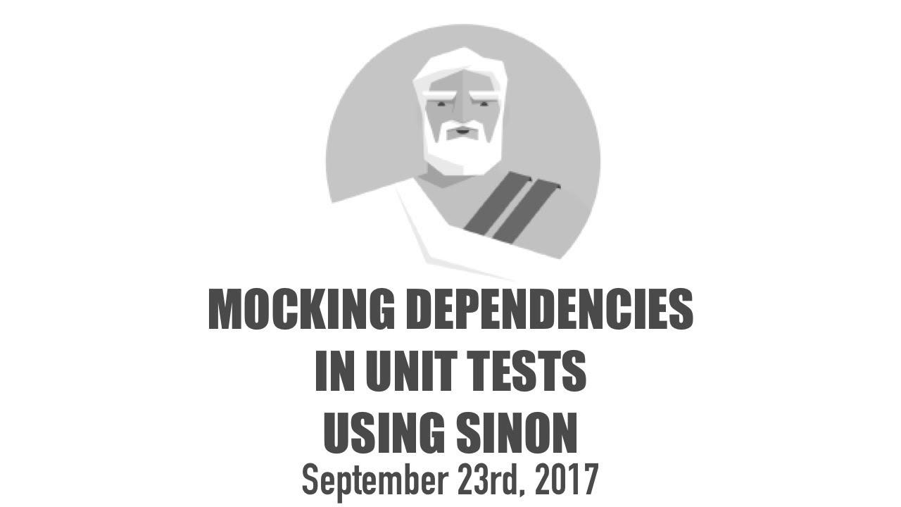 Mocking Dependencies in Unit Tests Using Sinon