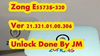 Zong E5573s-320 Ver 21.321.01.00.306 Unlock Done By JM