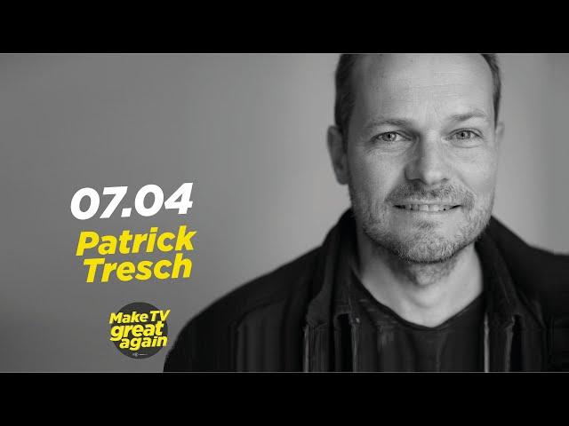 Make TV Great Again S1 E32 - Tonight  Patrick Tresch