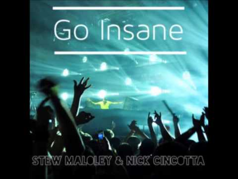 Go Insane - Stew Maloley ft Nick Cincotta