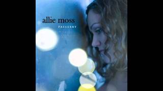 ALLIE MOSS - SOMETHING TO HOLD ON TO