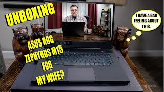 Unboxing a Asus Rog Zephyrus M15 Gaming Laptop for MY WIFE?