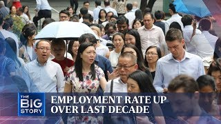 Employment rate up over last decade | THE BIG STORY | The Straits Times