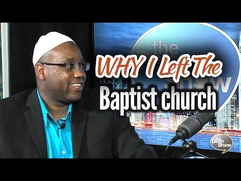 Why I left the Baptist church & Accepted Islam