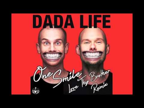 Dada Life - One Smile (Love Thy Brother Remix)