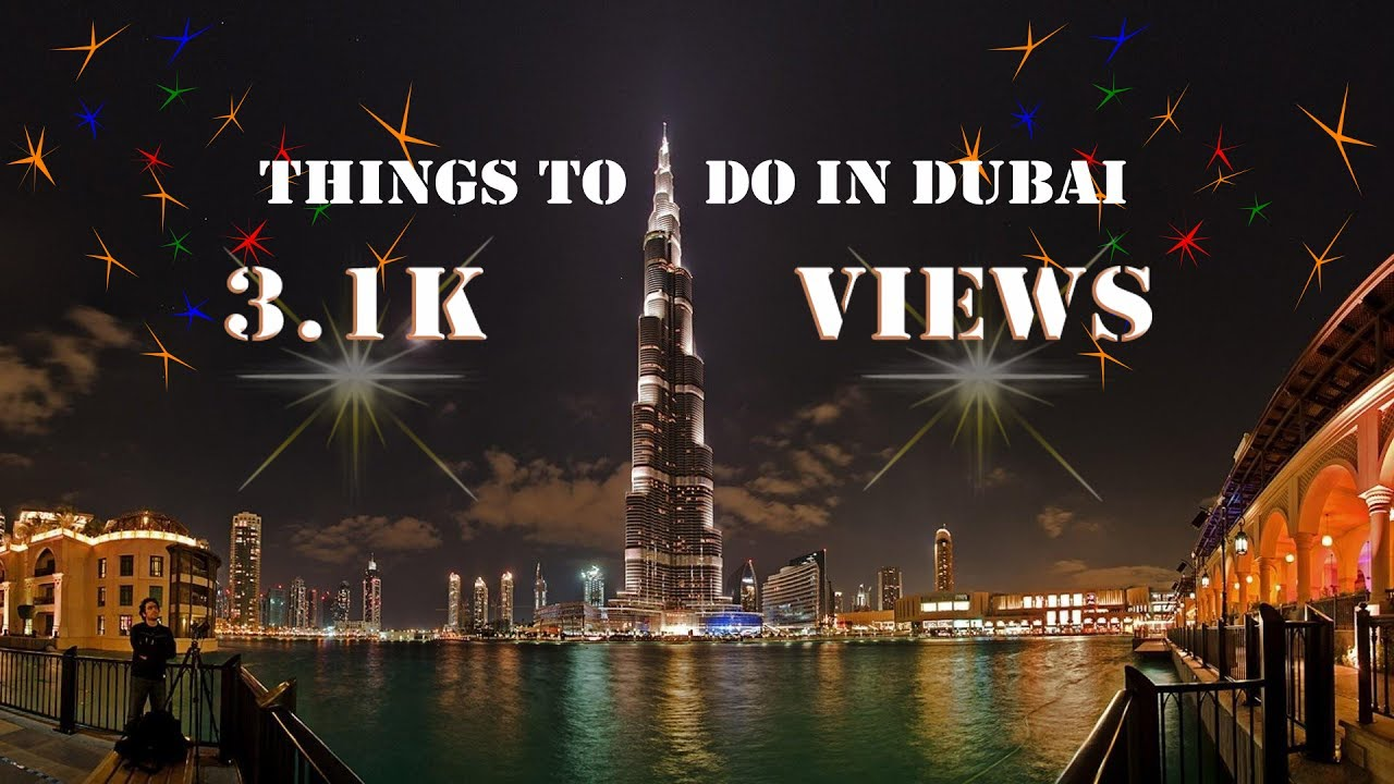 Top 10 Things To Do In Dubai Youtube