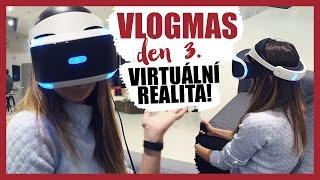 VLOGMAS | Den 3. | Poprvé ve virtuální realitě!