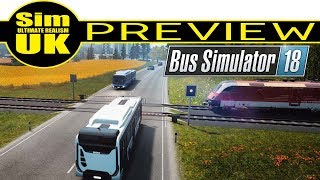 Is it Better? Bus Simulator 18 FIRST LOOK Gameplay Review by Sim UK (PREVIEW - BETA)