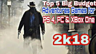 Top 5 Big Budget Adventures PS4,PC & XBox One Games (trailer)of 2018. Pre order now.