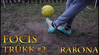FOCIS TRÜKK #2 - RABONA