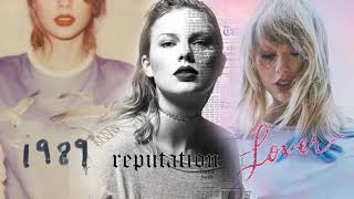 Taylor Swift - 1989/reputation/Love...
