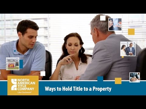 Ways To Hold Title To A Property By North American Title Company