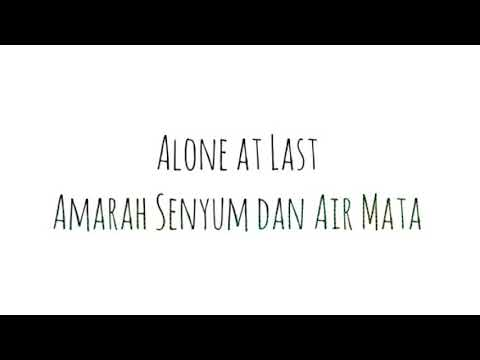 Lirik Alone At Last - Amarah Senyum Dan Air Mata