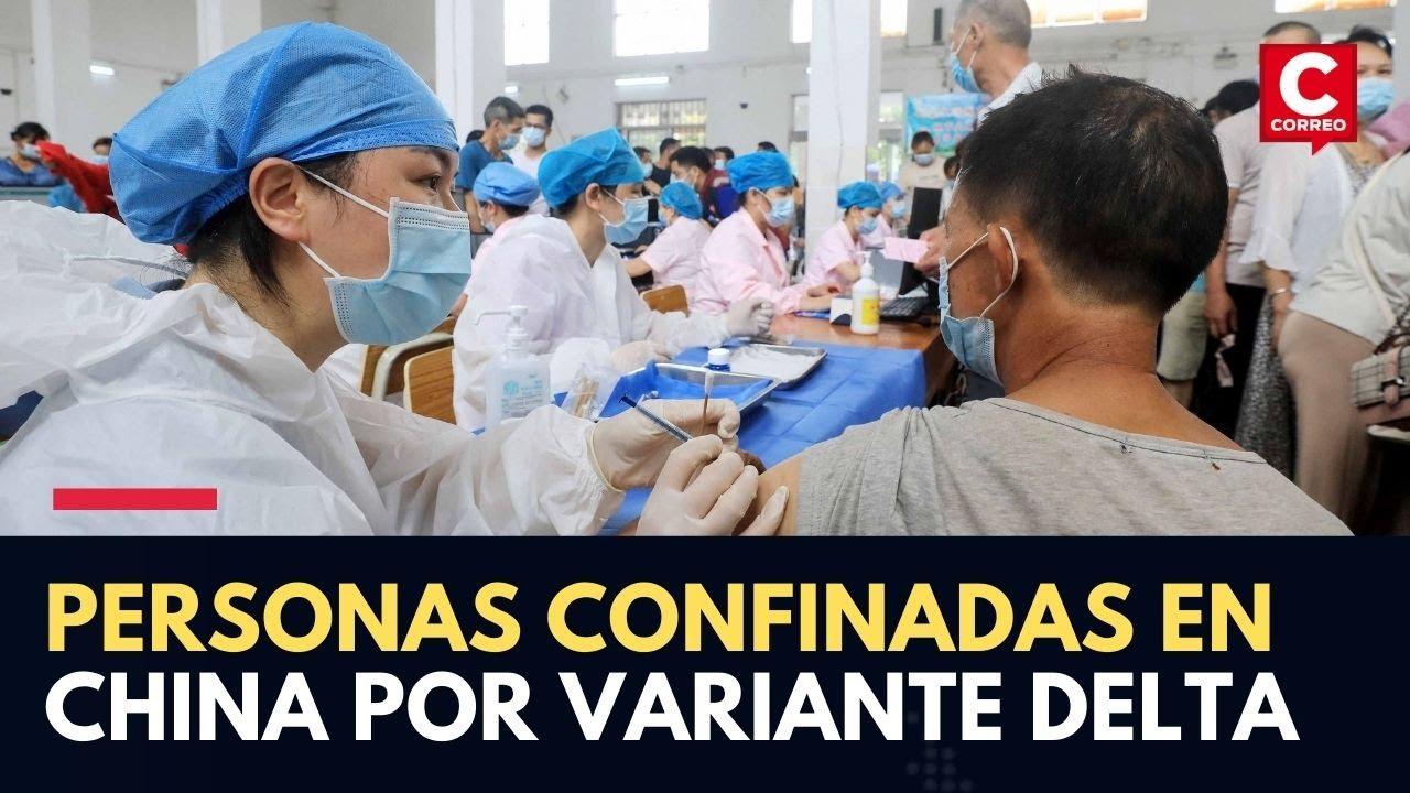 Coronavirus en CHINA: Millones de personas confinadas por VARIANTE DELTA