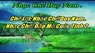 Nhac che dap mo cuoc tinh_ Duy Nam(có lời)