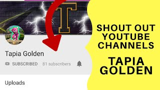 Shout out Youtube Channels: Tapia Golden