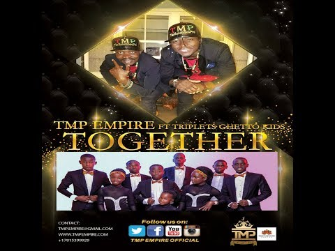 TMP Empire ft Triplets Ghetto Kids - Together ( Official Teaser)