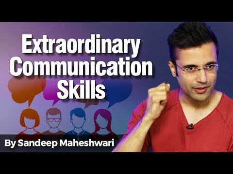 Extraordinary Communication Skills - By Sandeep Maheshwari I