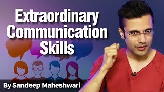 Extraordinary Communication Skills - By Sandeep Maheshwari I Personality Development in Hindi