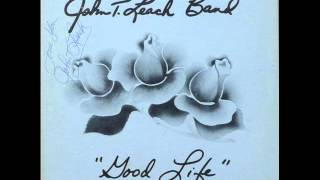 John T. Leach Band - Good Life (1976)