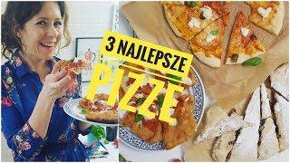 3 NAJLEPSZE przepisy na pizzę