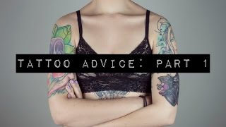 Tattoo Advice Part 1: First Tattoo